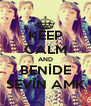 KEEP CALM AND BENİDE SEVİN AMK - Personalised Poster A4 size