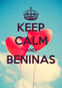 KEEP CALM AND BENINAS  - Personalised Poster A4 size