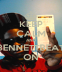 KEEP CALM AND BENNETTBEAT ON - Personalised Poster A4 size