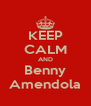 KEEP CALM AND Benny Amendola - Personalised Poster A4 size