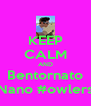 KEEP CALM AND Bentornato Nano #owlers - Personalised Poster A4 size
