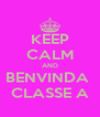 KEEP CALM AND BENVINDA  CLASSE A - Personalised Poster A4 size