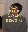 KEEP CALM AND BENZIN  - Personalised Poster A4 size