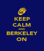 KEEP CALM AND BERKELEY ON - Personalised Poster A4 size