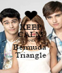 KEEP CALM AND Bermuda  Triangle - Personalised Poster A4 size