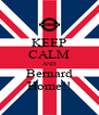 KEEP CALM AND Bernard Home!! - Personalised Poster A4 size
