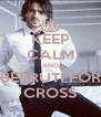 KEEP CALM AND BERRUTI FOR CROSS - Personalised Poster A4 size