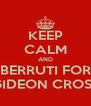 KEEP CALM AND BERRUTI FOR GIDEON CROSS - Personalised Poster A4 size