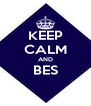 KEEP CALM AND BES  - Personalised Poster A4 size