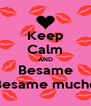 Keep Calm AND Besame Besame mucho - Personalised Poster A4 size