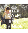 KEEP CALM AND BEST CHINESE  - Personalised Poster A4 size