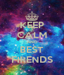 KEEP CALM AND BEST FIRENDS - Personalised Poster A4 size