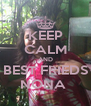 KEEP CALM AND BEST FRIEDS NONA  - Personalised Poster A4 size