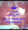 KEEP CALM AND BEST FRIENDS FOREVER - Personalised Poster A4 size