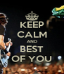 KEEP CALM AND BEST OF YOU - Personalised Poster A4 size