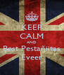 KEEP CALM AND Best Pestañiitas Eveer - Personalised Poster A4 size