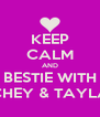 KEEP CALM AND BESTIE WITH CHEY & TAYLA - Personalised Poster A4 size