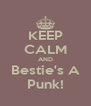 KEEP CALM AND Bestie's A Punk! - Personalised Poster A4 size