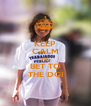 KEEP CALM AND BET TO THE DGI - Personalised Poster A4 size