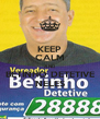 KEEP CALM AND BETINHO DETETIVE NELES - Personalised Poster A4 size
