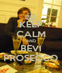 KEEP CALM AND BEVI PROSECCO - Personalised Poster A4 size