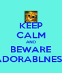 KEEP CALM AND BEWARE ADORABLNESS - Personalised Poster A4 size