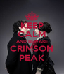 KEEP CALM AND BEWARE CRIMSON PEAK - Personalised Poster A4 size