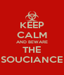 KEEP CALM AND BEWARE THE SOUCIANCE - Personalised Poster A4 size