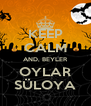 KEEP CALM AND, BEYLER OYLAR SÜLOYA - Personalised Poster A4 size