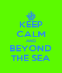 KEEP CALM AND BEYOND THE SEA - Personalised Poster A4 size