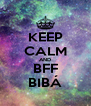 KEEP CALM AND BFF BIBÁ - Personalised Poster A4 size