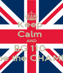 Keep  Calm  AND BG 110  Will be the CHAMPION - Personalised Poster A4 size