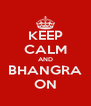 KEEP CALM AND BHANGRA ON - Personalised Poster A4 size