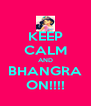 KEEP CALM AND BHANGRA ON!!!! - Personalised Poster A4 size