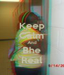 Keep Calm And Bhe Real - Personalised Poster A4 size