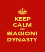 KEEP CALM and BIAGIONI DYNASTY - Personalised Poster A4 size