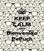KEEP CALM AND Bienvenido PePuch - Personalised Poster A4 size