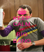 KEEP CALM AND BIG BANG - Personalised Poster A4 size