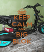 KEEP CALM AND BIG BLOK - Personalised Poster A4 size