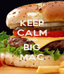 KEEP CALM AND BIG MAC - Personalised Poster A4 size