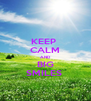 KEEP  CALM AND BIG SMILES  - Personalised Poster A4 size