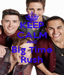 KEEP CALM AND Big Time Rush - Personalised Poster A4 size