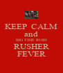 KEEP  CALM and BIG TIME RUSH RUSHER FEVER - Personalised Poster A4 size