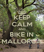 KEEP CALM AND BIKE IN MALLORCA - Personalised Poster A4 size