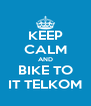KEEP CALM AND BIKE TO IT TELKOM - Personalised Poster A4 size