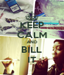 KEEP CALM AND BILL IT - Personalised Poster A4 size