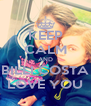 KEEP CALM AND BILLI COSTA LOVE YOU - Personalised Poster A4 size