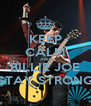 KEEP CALM AND BILLIE JOE STAY STRONG - Personalised Poster A4 size