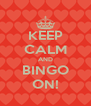 KEEP CALM AND BINGO ON! - Personalised Poster A4 size