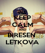 KEEP CALM AND BIRESEN  LETKOVA - Personalised Poster A4 size